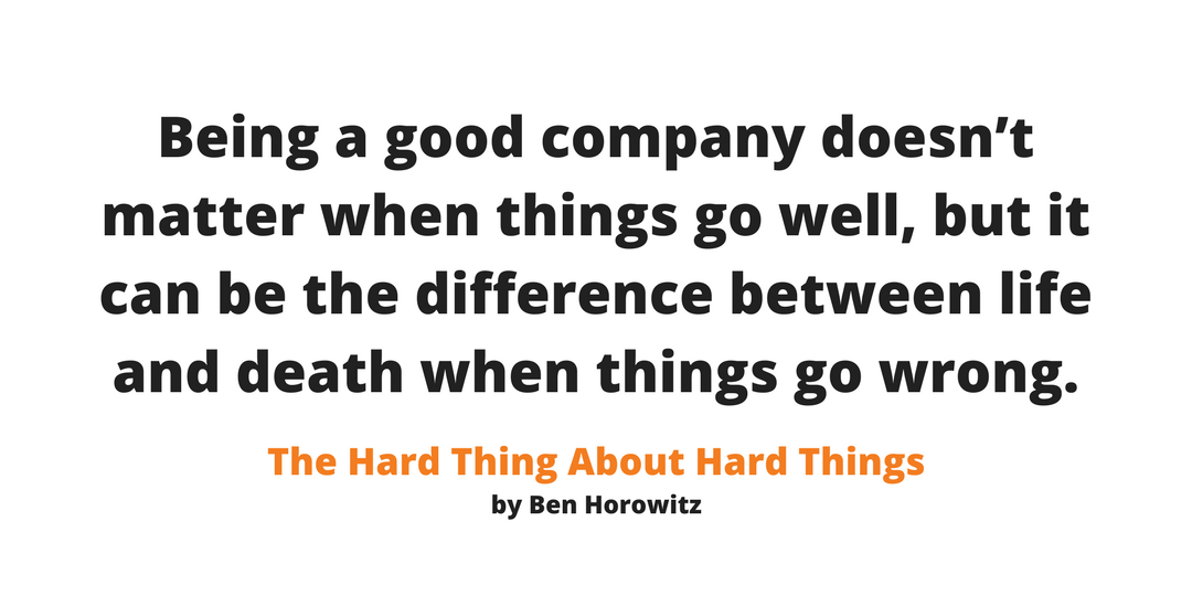 Good companies can weather storms. Bad companies do not.